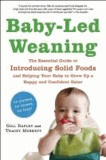 Gill Rapley et Tracey Murkett - Baby-Led Weaning: The Essential Guide to Introducing Solid Foods and Helping Your Baby to Grow Up a Happy and Confident Eater.