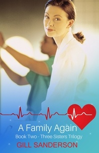 Gill Sanderson - A Family Again - A Heartwarming Medical Romance.