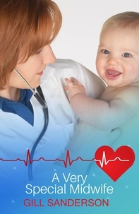 Gill Sanderson - A Very Special Midwife - A Medical Romance.