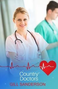 Gill Sanderson - Country Doctors - A Heartwarming Medical Romance.