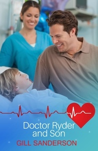Gill Sanderson - Doctor Ryder and Son - A Touching Medical Romance.