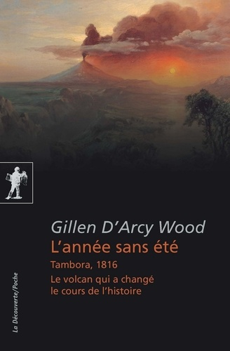 L'année sans été - Gillen D'Arcy Wood de Gillen D'Arcy Wood