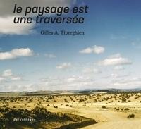 Gilles A. Tiberghien - Le paysage est une traversée.