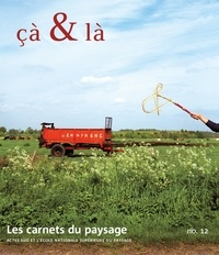 Gilles A. Tiberghien - Les carnets du paysage N° 12 : Cà & là.