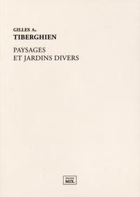 Gilles A. Tiberghien - Paysages et jardins divers.