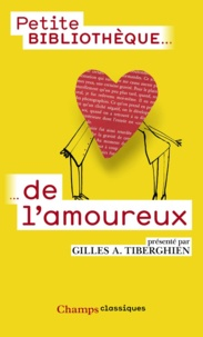 Gilles A. Tiberghien - Petite bibliothèque de l'amoureux.