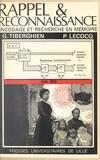 Gilles A. Tiberghien et Pierre Lecocq - Rappel et reconnaissance - Encodage et recherche en mémoire.