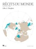 Gilles-A Tiberghien - Récits du monde - Explorer, décrire, imaginer.