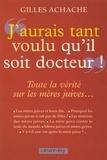 Gilles Achache - «J'aurai tant voulu qu'il soit docteur» - Toute la vérité sur les mères juives....