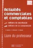 Gilles Agaësse et G Moussard - Activités commerciales et comptables 2e professionnelle BEP secrétariat/comptabilité - Livre du professeur.