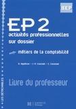 Gilles Agaësse et J.-P. Cournet - EP2 activités professionnelles sur dossier BEP comptabilité - Livre du professeur.