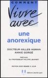 Gilles Agman et Annie Gorgé - Comment vivre avec une anorexique.