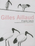 Gilles Aillaud - D'après nature - Encyclopédie de tous les animaux, y compris les minéraux.