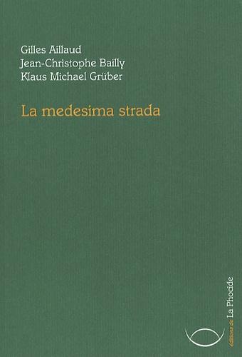 Gilles Aillaud et Jean-Christophe Bailly - La medesima strada.