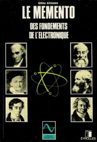 Gilles Altmann - Le mémento des fondements de l'électronique.