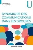 Gilles Amado et André Guittet - Dynamique des communications dans les groupes - 7e éd..
