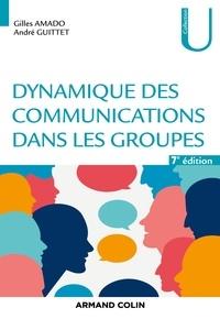 Gilles Amado et André Guittet - Dynamique des communications dans les groupes.