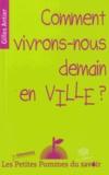 Gilles Antier - Comment vivrons-nous demain en ville ?.