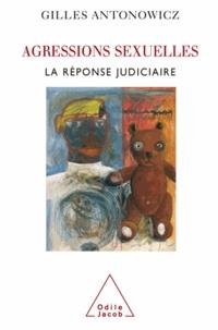 Gilles Antonowicz - Agressions sexuelles - La réponse judiciaire.
