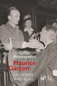 Gilles Antonowicz - Maurice Garçon - Procès historiques. L'affaire Grynszpan (1938) ; Les piqueuses d'Orsay (1942) ; L'exécution du docteur Guérin (1943) ; René Hardy (1947 et 1950).