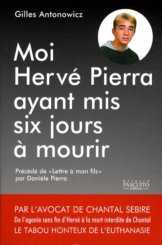 Gilles Antonowicz - Moi, Hervé Pierra, ayant mis six jours à mourir....