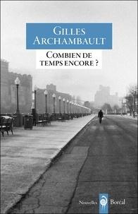 Gilles Archambault - Combien de temps encore ?.
