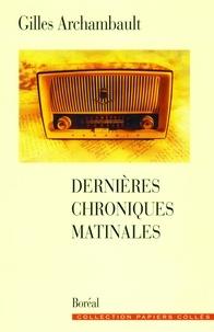Gilles Archambault - Dernières chroniques matinales.