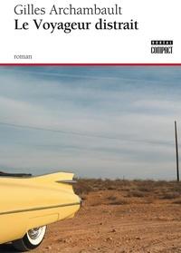 Gilles Archambault - Le Voyageur distrait.