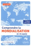 Gilles Ardinat - Comprendre la mondialisation en 10 leçons.
