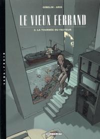 Gilles Aris et Christophe Gibelin - Le vieux Ferrand Tome 2 : La tournée du facteur.