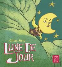Gilles Aris - Lune de jour.
