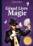 Eric Puybaret et Gilles Arthur - Le grand livre de magie.