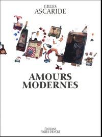 Gilles Ascaride - Amours modernes.