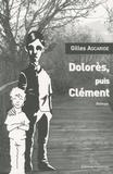 Gilles Ascaride - Dolorès puis Clément.