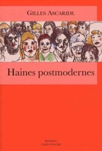 Gilles Ascaride - Haines postmodernes.
