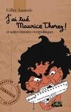 Gilles Ascaride - J'ai tué Maurice Thorez ! - et autres histoires overpolitiques.