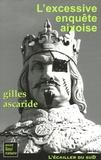 """Gilles Ascaride - L'excessive enquête aixoise - Ou """"La nuit gaga du Roi René""""."""
