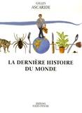 Gilles Ascaride - La dernière histoire du monde.