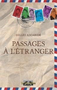 Gilles Ascaride - Passages à l'étranger.