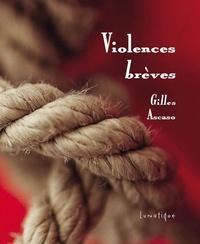Gilles ascaso - Violences brèves.