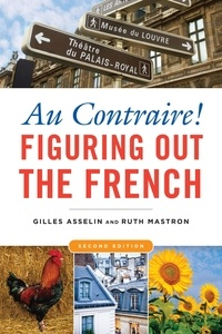 Gilles Asselin - Au contraire ! Figuring out the french.