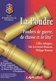 Gilles Aubagnac et Ada Acovitsioti-Hameau - La Poudre - Poudres de guerre, de chasse et de fête : actes de la journée d'étude organisée le 14 octobre 2006 au Musée de l'artillerie à Draguignan.
