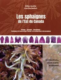 Gilles Ayotte et Line Rochefort - Les sphaignes de l'Est du Canada - Clé d'identification visuelle et cartes de répartition.