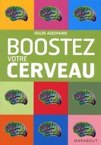Gilles Azzopardi - Boostez votre cerveau.