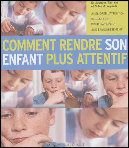 Gilles Azzopardi et Jacques Thomas - Comment rendre son enfant plus attentif.
