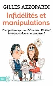 Gilles Azzopardi - Infidélités et manipulations.