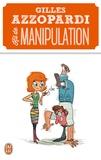 Gilles Azzopardi - Kit de manipulation - Contient : 1 manuel de manipulation et 64 fiches pratiques.