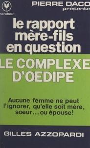 Gilles Azzopardi et Pierre Daco - Le complexe d'Œdipe - Le rapport mère-fils en question.