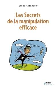 Gilles Azzopardi - Les secrets de la manipulation efficace.