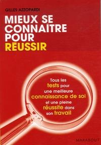 Gilles Azzopardi - Mieux se connaître pour réussir - Tous les tests pour s'autoévaluer.
